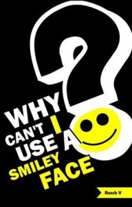 Why Can't I Use A Smiley Face? by Roosh V